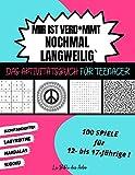 Mir ist Verd*mmt Nochmal Langweilig Das Aktivitätsbuch für Teenager: 100 Spiele für 12- bis 17-Jährige   Sudoku - Buchstabengitter - Labyrinthe - Mandalas   Großformat 21x28cm