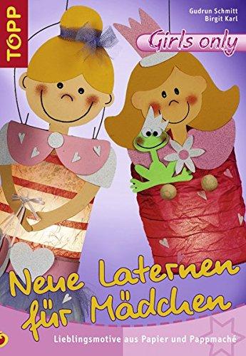 Neue Laternen für Mädchen: Lieblingsmotive aus Papier und Pappmáche