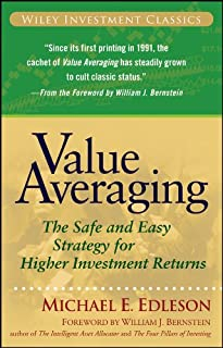 Value Averaging: The Safe and Easy Strategy for Higher Investment Returns (Wiley Investment Classics Book 35) (English Edition)