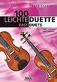100 leichte Duette für 2 Violinen: Notenbuch für 2 Violinen