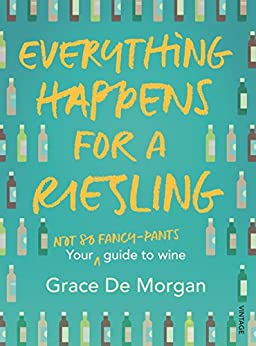 Everything Happens for a Riesling by [Grace De Morgan]