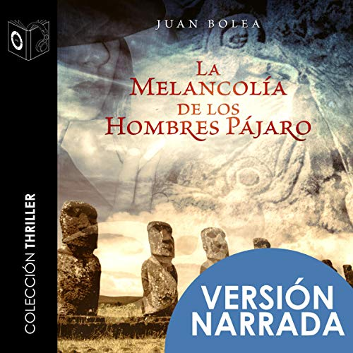 La melancolía de los hombres pájaro [The Melancholy of Bird-Men] audiobook cover art