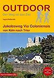 Jakobsweg Via Coloniensis: von Köln nach Trier (Outdoor Pilgerführer)