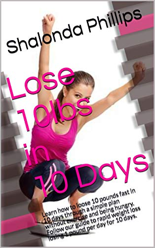 Lose 10lbs in 10 Days: Learn how to loose 10 pounds fast in 10 days through a simple plan without exercise and being hungry. Follow our guide to rapid weight loss losing 1 pound per day for 10 days.