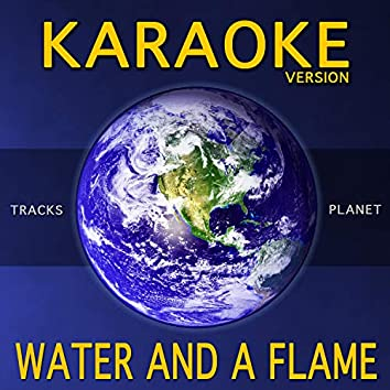 Water and a Flame (Karaoke Version)