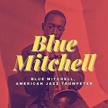 Blue Mitchell, American Jazz Trumpeter
