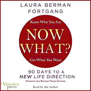 Now What? Revised Edition     90 Days to a New Life Direction              By:                                                                                                                                 Laura Berman Fortgang                               Narrated by:                                                                                                                                 Laura Berman Fortgang                      Length: 6 hrs and 35 mins     Not rated yet     Overall 0.0