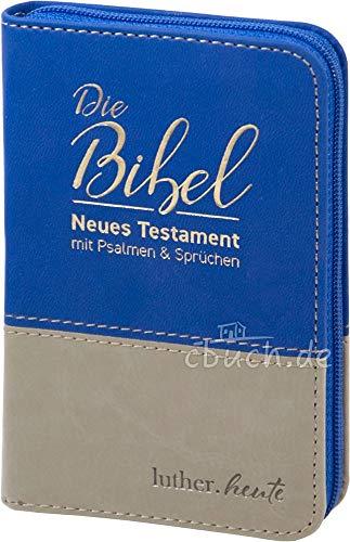 luther.heute: Die Bibel. Neues Testament mit Psalmen und Sprüchen