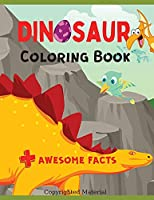 Dinosaur Coloring Book: Awesome Coloring Pages with Dinosaur Facts, Fun Learning, Great Gift for Boys & Girls