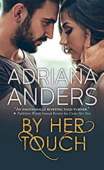 By Her Touch (Blank Canvas Book 2) by [Adriana Anders]