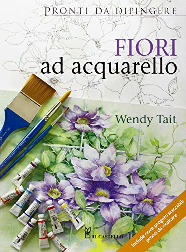 Fiori ad acquarello. Ediz. illustrata