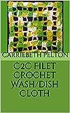 C2C Filet Crochet Wash/dish Cloth (English Edition)
