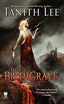 The Birthgrave (The Birthgrave Trilogy Book 1) by [Tanith Lee, Marion Zimmer Bradley]