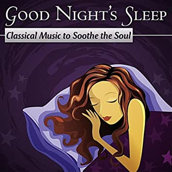 Good Night's Sleep: Classical Music To Soothe The Soul