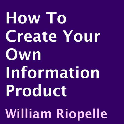How to Create Your Own Information Product audiobook cover art