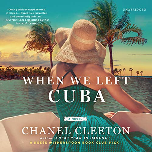 When We Left Cuba     A Novel              Written by:                                                                                                                                 Chanel Cleeton                               Narrated by:                                                                                                                                 Kyla Garcia                      Length: 11 hrs and 7 mins     1 rating     Overall 5.0