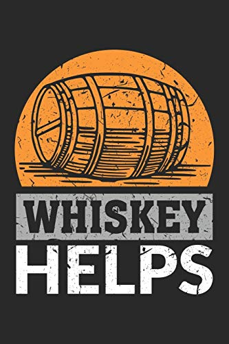Whiskey Helps: Whiskey Helps Sketchpaper Notebook or Gift for Whiskey with 110 Pages in 6