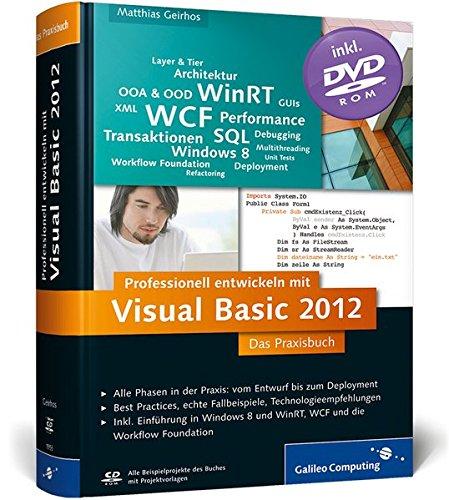 Professionell entwickeln mit Visual Basic 2012: Das Praxisbuch. Alle Phasen in der Praxis: vom Entwurf bis zum Deployment (Galileo Computing)