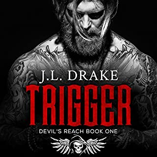 Trigger      Devil's Reach, Book 1              Written by:                                                                                                                                 J.L. Drake                               Narrated by:                                                                                                                                 Conner Goff,                                                                                        Lacie Glennox                      Length: 7 hrs and 32 mins     2 ratings     Overall 5.0