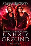 Unholy Ground (Project Demon Hunters Book 3) (English Edition)