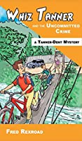 Whiz Tanner and the Uncommitted Crime (Tanner-Dent Mysteries)
