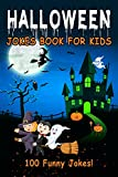 Halloween Jokes Book For Kids: 100 Scary, Funny and Spooky Jokes with Images for Girls and Boys (Witch, Pumpkin, Vampire, Bat, Zombie, Ghost)   Q&A (English Edition)