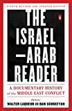 The Israel-Arab Reader: A Documentary History of the Middle East Conflict: Eighth Revised and Updated Edition (English Edition)
