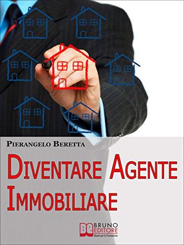 Diventare agente immobiliare. Come Intraprendere la Professione ...