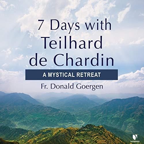 7 Days with Teilhard de Chardin: A Mystical Retreat copertina