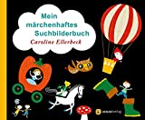 Caroline Ellerbeck: Mein märchenhaftes Suchbilderbuch
