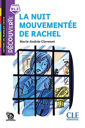 La nuit mouvementée de Rachel - Niveau B1.2 - Lecture Découverte - Audio téléchargeable