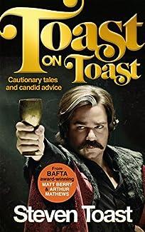 Toast on Toast - Cautionary tales and candid advice
