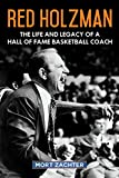 Red Holzman: The Life and Legacy of a Hall of Fame Basketball Coach