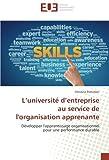 L'universite d'entreprise au service de l'organisation apprenante: Developper l'apprentissage organisationnel pour une performance durable
