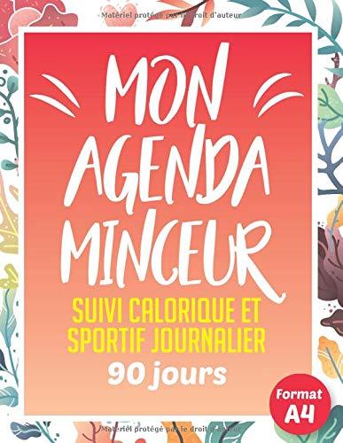 Mon Agenda Minceur 90 jours: Cahier de suivi de régime journalier - journal alimentaire calorique et sportif - suivi poids et mensurations - pour femmes