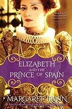 Elizabeth and the Prince of Spain (Elizabeth I Trilogy)