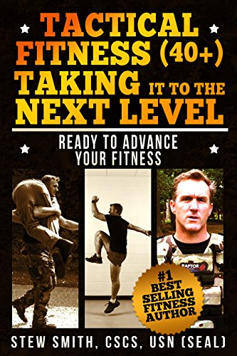Tactical Fitness (40+) Taking It To The Next Level: Ready To Advance Your Fitness (TF40+ Book 2) (English Edition)