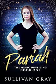 Pariah (The Magic Unveiling Book 1)
