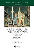A Companion to International History 1900 - 2001 by Unknown(2010-03-29)