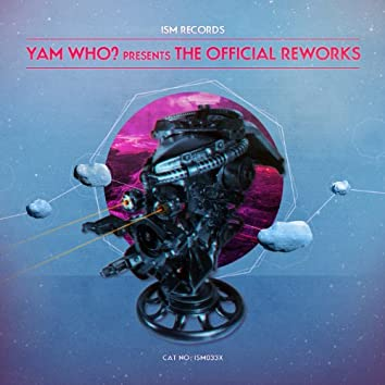 Yam Who? Presents 'The Official Reworks'