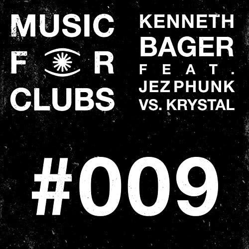 Kenneth Bager, Jez Phunk & Krystal