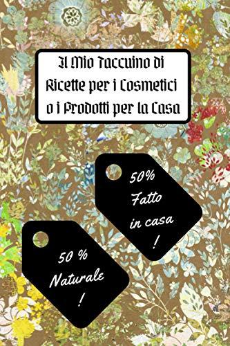 Il Mio Taccuino di Ricette per i Cosmetici o i Prodotti per...