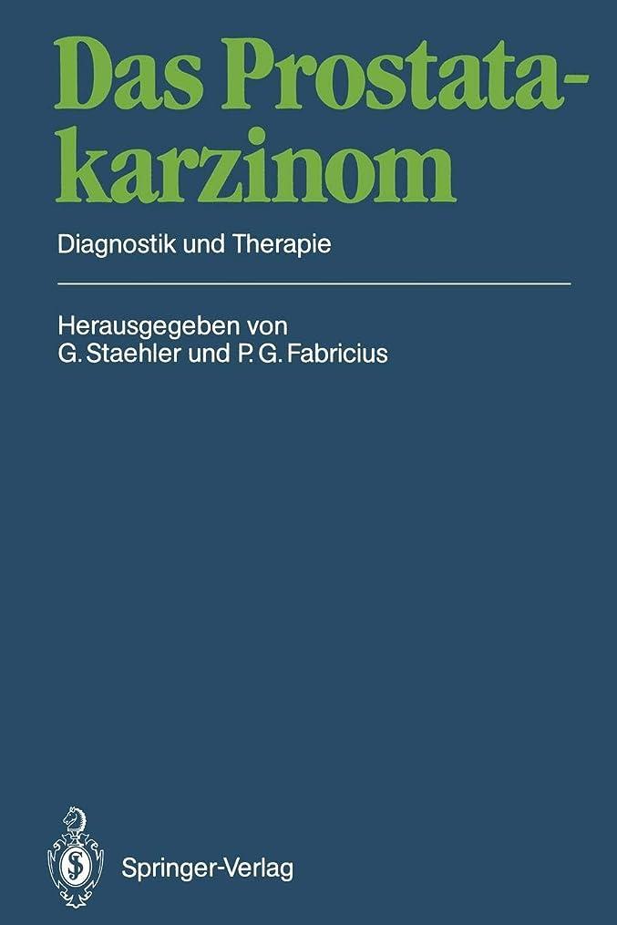 認めるラグ解任Das Prostatakarzinom: Diagnostik und Therapie