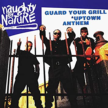 Guard Your Grill/Uptown Anthem