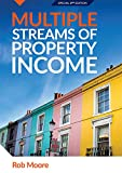 Multiple Streams of Property Income: Building A Passive Income With Multiple Property Strategies. Includes The 6 Stage Property Investment Roadmap (Progressive Property Real Estate Books: Rob Moore)