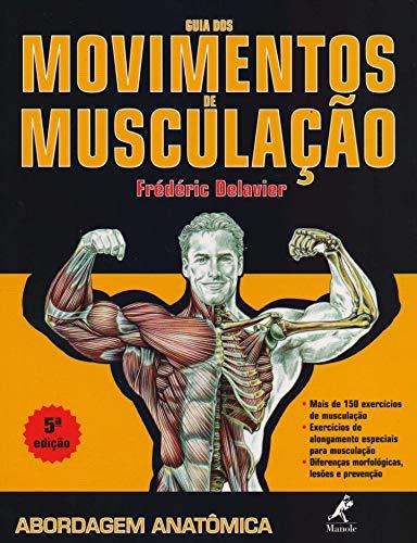 Guia dos movimentos de musculação: Abordagem anatômica