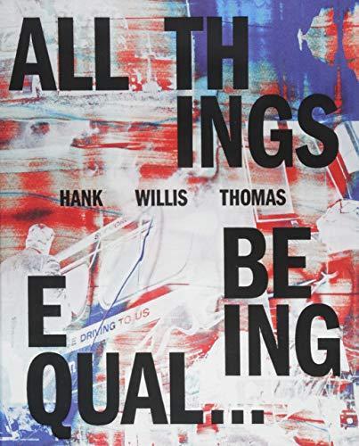 Hank Willis Thomas: All Things Being Equal