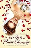 1001 Date mit Prince Charming: Wer zuerst kommt, kriegt den Traumprinzen