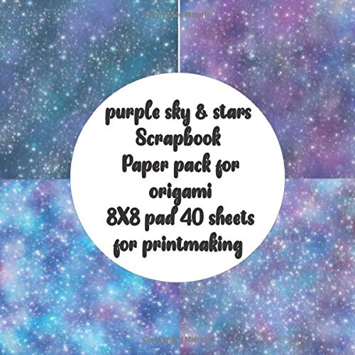 purple sky & stars Scrapbook Paper pack for origami 8X8 pad 40 sheets for printmaking: double-sided Sparkle Glitter celestial galaxy scrapbooking ... & cardmaking & DIY craft project kit