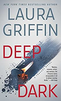 Deep Dark (Tracers Series Book 10) by [Laura Griffin]
